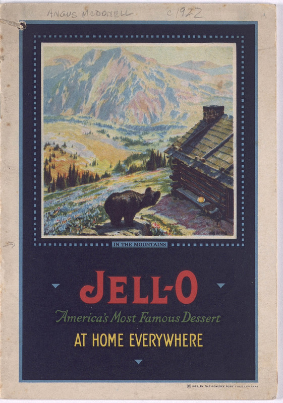 Jell-O, America's most famous dessert, at home everywhere (1922); [front cover]