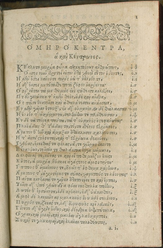 Homerici Centones, à veteribus vocati Ὁμερόκεντρα. Virgiliani Centones. Utrique in quædam historiæ sacræ capita scripti. Nonni paraphrasis evangelii Ιoannis, Græcè & Latiné