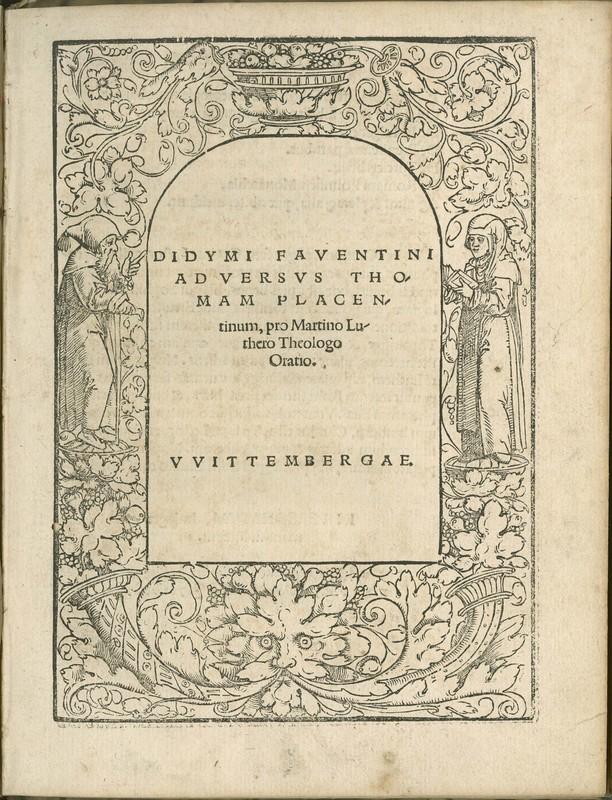 Didymi Faventini [pseud.] adversvs Thomam Placentinum [pseud.] pro Martino Luthero Theologo Oratio