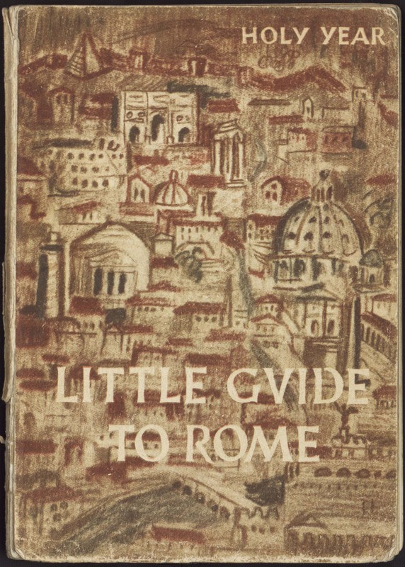 Little Guide to Rome: For the Pilgrims of the Twentyfifth Jubilee