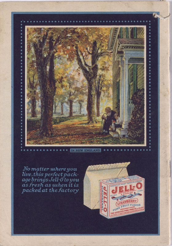 Jell-O, America's most famous dessert, at home everywhere (1922);  [back cover]