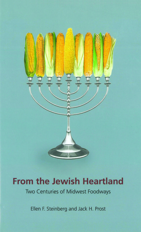 From the Jewish Heartland:  Two Centuries of Midwest Foodways