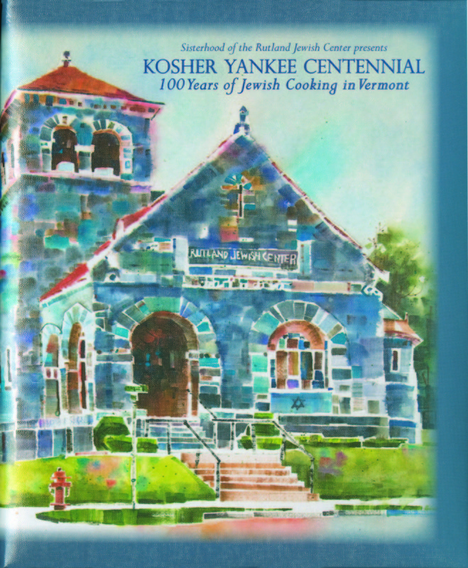 Kosher Yankee Centennial:  100 Years of Jewish Cooking in Vermont