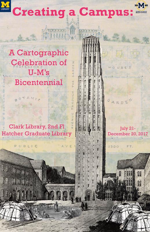 Creating a Campus: A Cartographic Celebration of U-M's Bicentennial