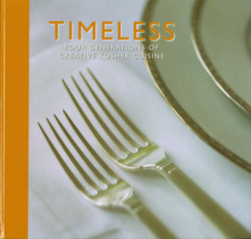 Timeless:  Four Generations of Creative Kosher Cuisine