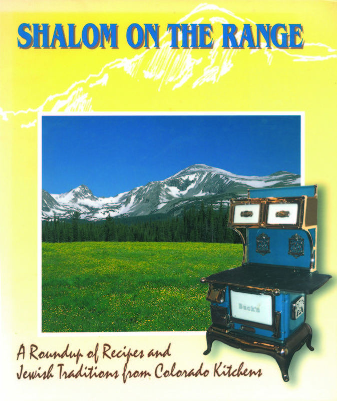 Shalom on the Range: A Roundup of Recipes and Jewish Traditions from Colorado Kitchens