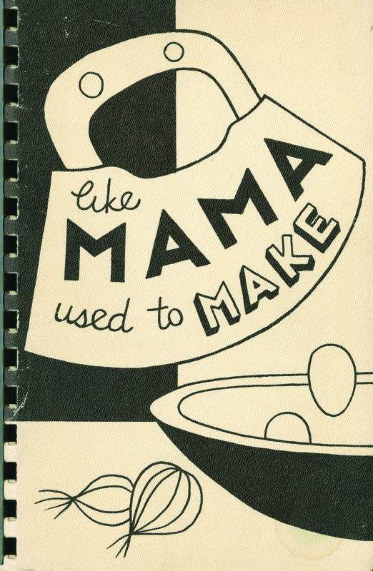 Like Mama Used to Make:  A Collection of Favorite and Traditional Jewish Dishes