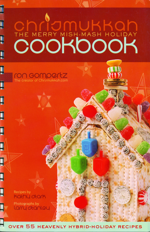 Chrismukkah: The Merry Mish-Mash Holiday Cookbook