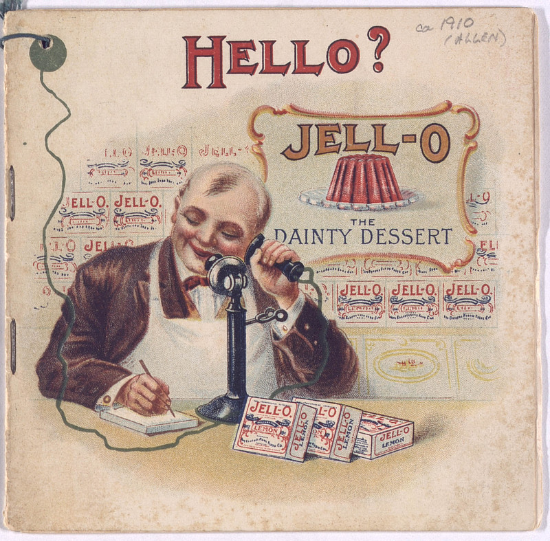 Hello? Jell-O, the dainty dessert (1910?); [front cover]