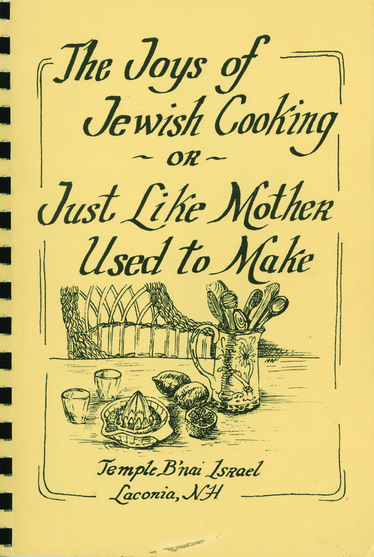 The Joys of Jewish Cooking – or – Just Like Mother Used to Make