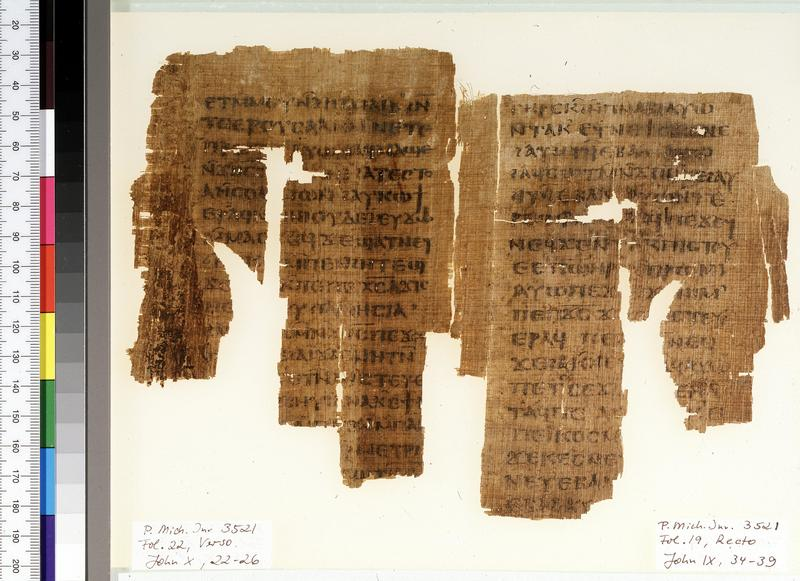 <p>P. Mich. Inv. 3521 (Dialect W)<br />Two conjugated leaves of a papyrus codex containing excerpts of the Gospel of John. It was found together with P. Mich. Inv. 3520.  Fol. 22 (verso): John 10: 22-26. Fol. 19 (recto): John 9: 34-39. Origin unknown<br />4th-5th century? Papyrus; Fol. 19:14.3 x 11.1 cm. Fol. 22: 14.8 x 11 cm.</p>