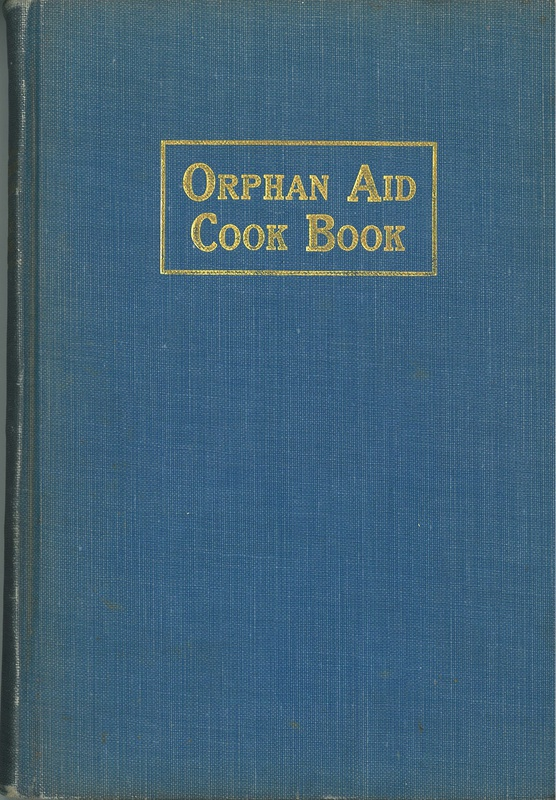 A Collection of Well Tested Recipes (Orphan Aid Cook Book)