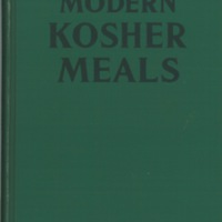 Modern Kosher Meals:  Recipes and Menus arranged for each month of the year based on current food supplies
