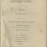 Lovers' vows. A play, in five acts. Performing at the Theatre Royal, Covent-Garden. From the German of Kotzebue