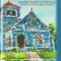 Kosher Yankee Centennial:  100 Years of Jewish Cooking in Vermont