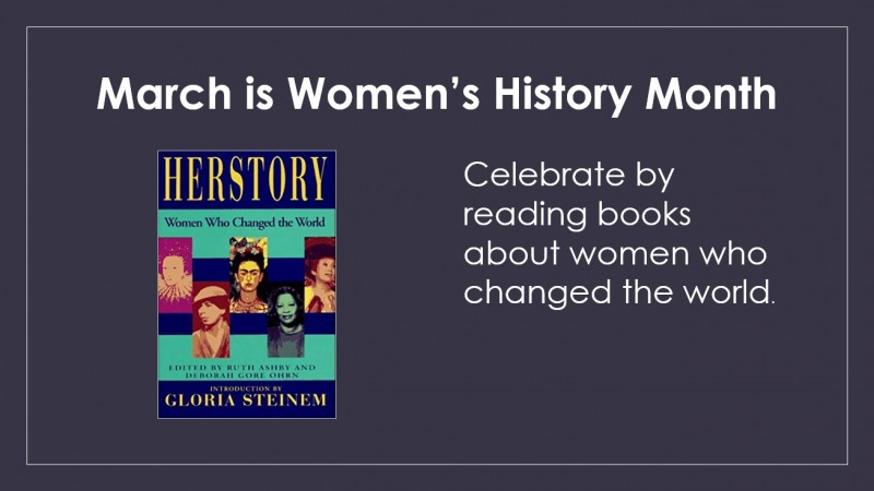 herstory: march is women's history month celebrate by reading books about women who changed the world