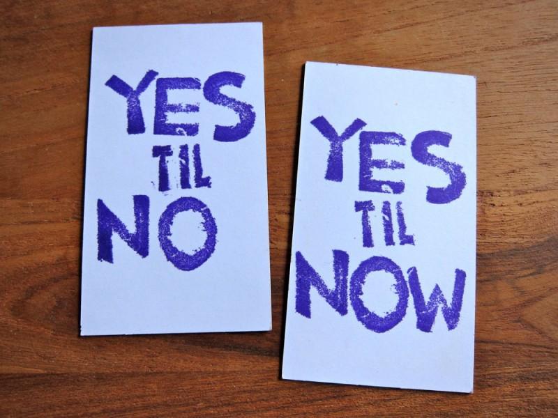 Yes til no, yes til now