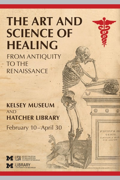 Exhibit Poster: The Art and Science of Healing: From Antiquity to the Renaissance
