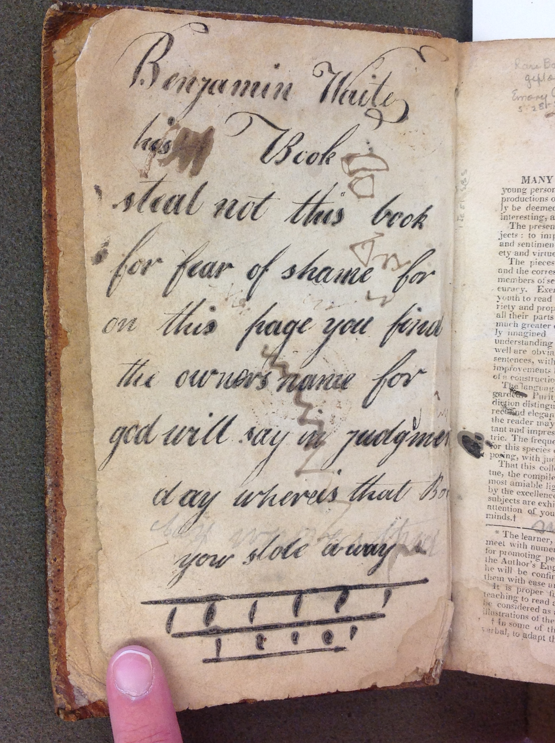 "Flyleaf rhyme: ""Benjamin Waite his Book. Steal not this book for fear of shame for on this page you find the owner's name. For God will say on Judgment Day where is that book you stole away."""