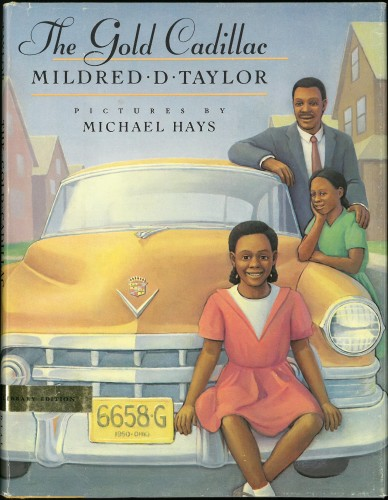 Taylor, Mildred D. Illustrated by Michael Hays. The Gold Cadillac. New York: Dial Books for Young Readers, 1987. First edition. Inscribed by Taylor. Part of the Children's Literature Collection