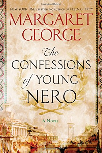 Cover of The Confessions of Young Nero by Margaret George