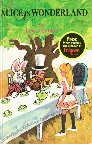 "Alice facing the March Hare and the Mad Hatter at a tea table under a tree. Folgers advertisement offer ""Free When you buy one 2-lb. can of Folgers coffee"