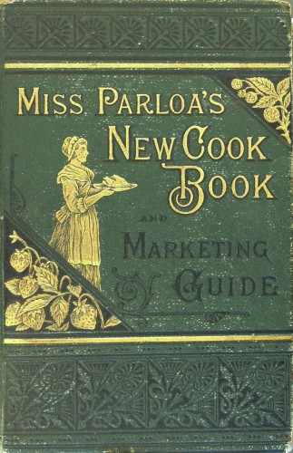 [Cover] Miss Parloa's New Cook Book