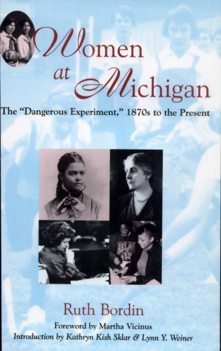 "Cover of ""Women at Michigan: The 'Dangerous Experiment,' 1870s to the Present"""
