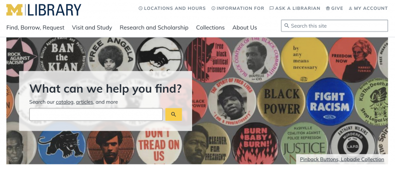 Top portion of the U-M Library website homepage showing the site navigation, a large banner image of anti-racist pinback buttons, and a large