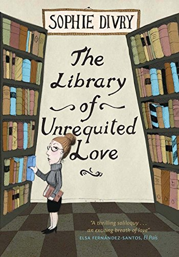 Cover of The Library of Unrequited Love by Sophie Divry