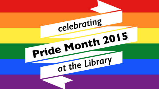 rainbow image with text celebrating Pride Month 2015 at the library