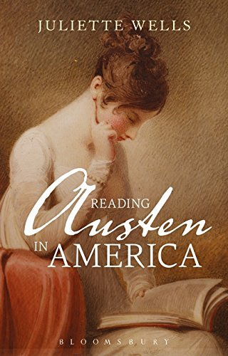 Cover of Reading Austen in America by Juliette Wells