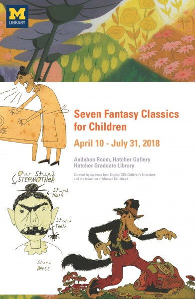 Poster advertising exhibit: Seven Fantasy Classics for Children (April 10-July 31, 2018). Decorated with floral background from Alice's Adventures in Wonderland, two line-drawing of Hansel and Gretel's wicked stepmother, and a cartoon version of the Big Bad Wolf character from Little Red Riding Hood