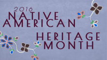 "Image with purple background, embroidered flowers, and text that says ""2016 Native American History Month"""