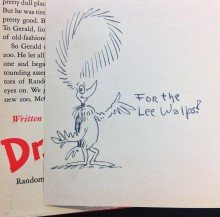 "original drawing and inscription by Dr. Seuss: ""For the Lee Walps"""