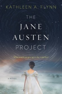 Cover of The Jane Austen Project, showing a woman in a white regency-era dress walking away from the viewer