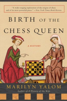 Cover of Birth of the Chess Queen by Marilyn Yalom
