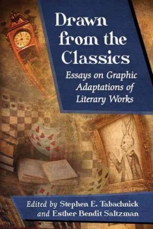 """Cover image of """"Drawn from the Classics: Essays on Graphic Adaptations of Literary Works,"""" a book featured in this blog post"""