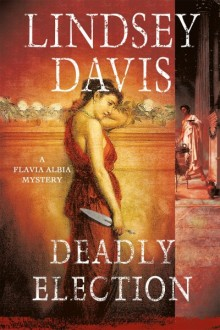 Cover of Deadly Election by Lindsey Davis