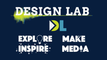 "The words ""Design Lab Explore Make Inspire Media"" in white on a dark blue background"