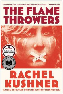 "cover of The Flamethrowers by Rachel Kushner, a woman with an ""x"" over her mouth"