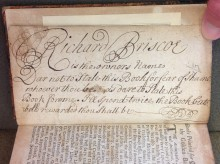 "Flyleaf rhyme: ""Richard Briscoe is the owner's name. Dare not to steal this Book for fear of shame. Whoever thou be, as dare to steal this book from me, I'll spend twice the book but well rewarded thou shall be."""