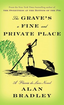 Cover of The Grave's a Fine and Private Place by Alan Bradley