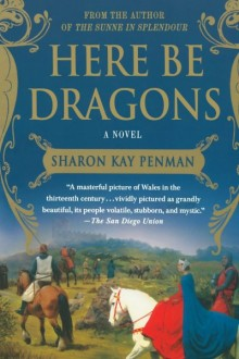Cover of Here Be Dragons by Sharon Kay Penman