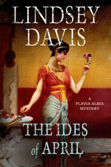 Cover of The Ides of April by Lindsey Davis