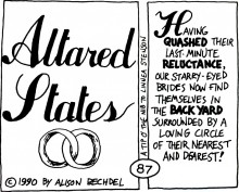 """Altared States by Alison Bechdel. """"Having quashed their last-minute reluctance, our starry-eyed brides now find themselves in the back yard surrounded by loving circle of their nearest and dearest!"""