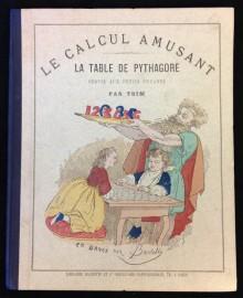Front cover of Le Calcul Amusant. La table de Pythagore servie aux petits enfants. Paris: Librairie Hachette et Cie. Boulevard Saint-Germain, 79, ca. 1862