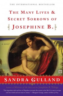 Cover of The Many Lives and Secret Sorrows of Josephine B. by Sandra Gulland