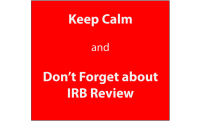 Text: Keep Calm and Don't Forget About IRB Review