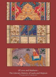 Exhibit poster for Of Love and Madness: The Literary History of Layla and Majnun